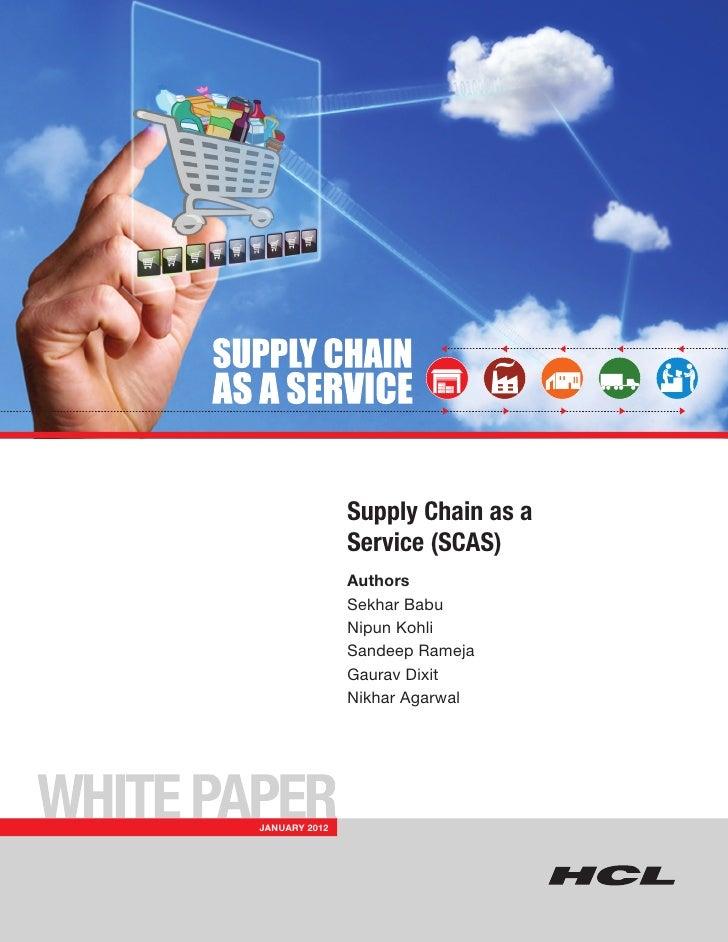Supply Chain as a               Service (SCAS)               Authors               Sekhar Babu               Nipun Kohli  ...