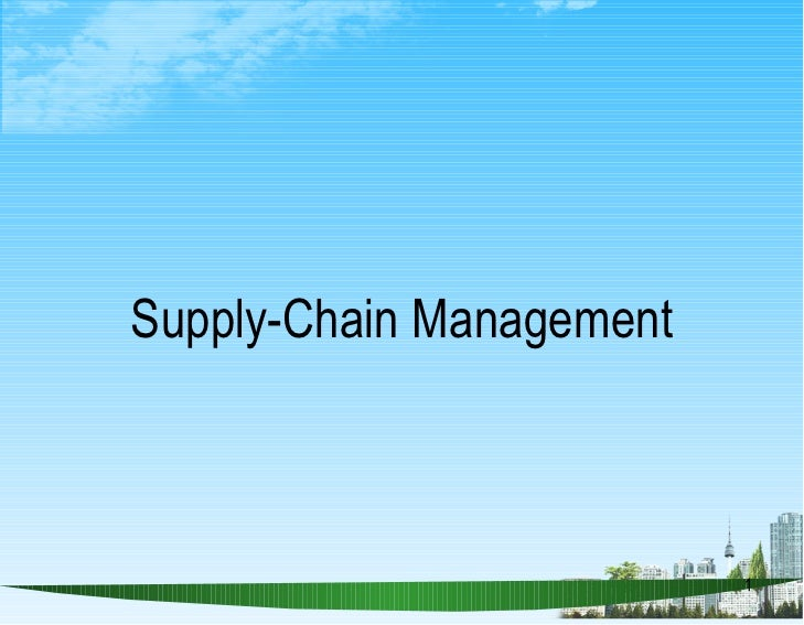 Supply Chain Management Ppt: Supply Chain Management Powerpoint