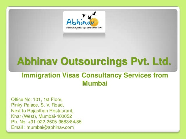 Abhinav Outsourcings Pvt. Ltd. Immigration Visas Consultancy Services from Mumbai Office No: 101, 1st Floor, Pinky Palace,...