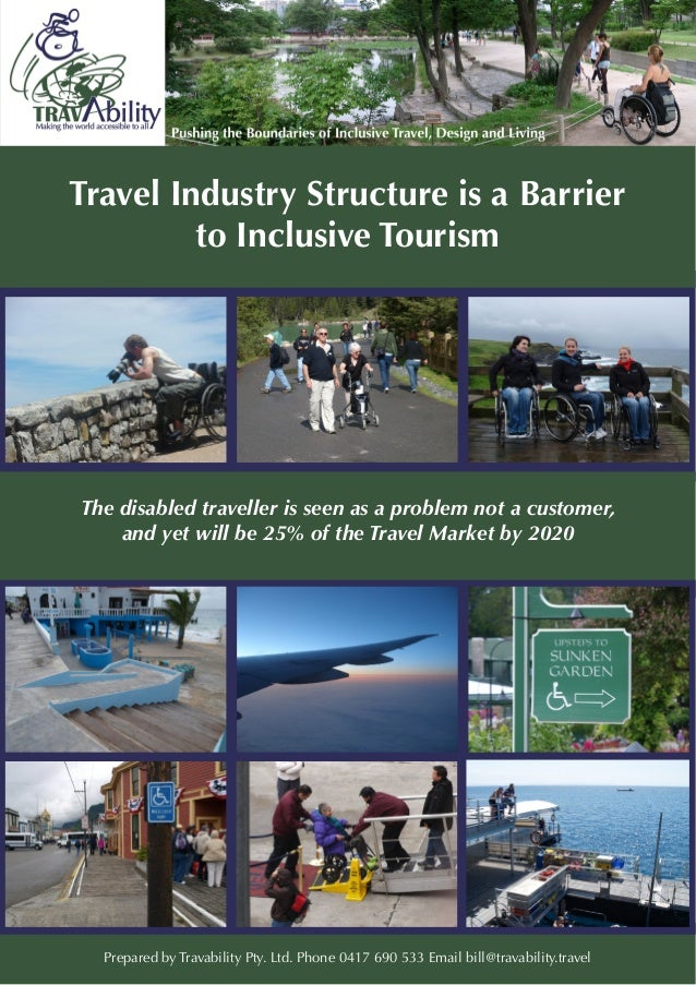 Travel Industry Structure is a Barrier to Inclusive Tourism The disabled traveller is seen as a problem not a customer, an...