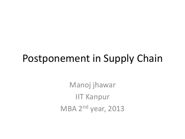 supply chain postponement Postponement strategy for international transfer of products in a global supply chain: a system dynamics examination.