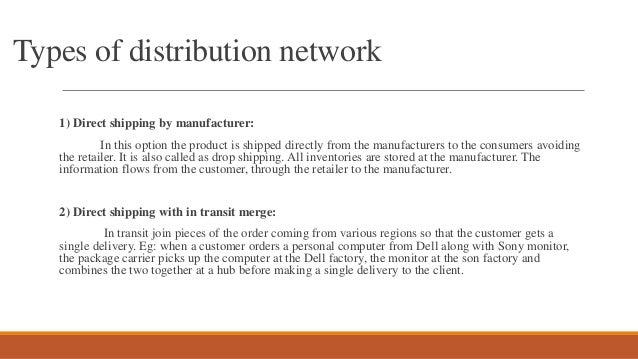 supply chain and distribution network The supply chain is how the materials move from iron ore in the ground to raw materials to assemblies to finished goods to distribution, stores and finally the end customer.