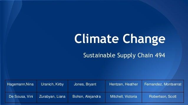 Climate Change  Sustainable Supply Chain 494  Hagemann,Nina Uranich, Kirby Jones, Bryant Hentzen, Heather Fernandez, Monts...