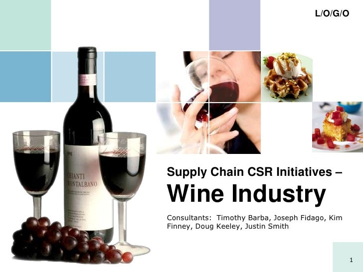 Supply Chain CSR Initiatives – Wine Industry<br />Consultants:  Timothy Barba, Joseph Fidago, Kim Finney, Doug Keeley, Jus...