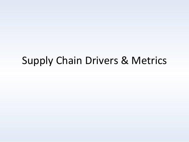 Supply Chain Drivers & Metrics