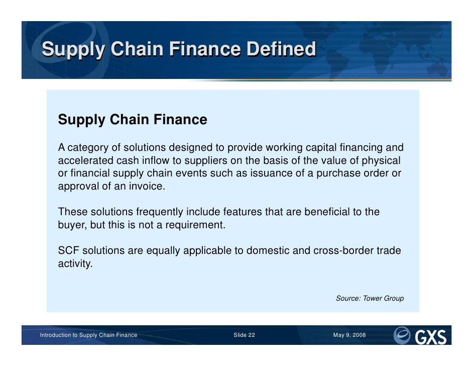 supply chain finance Supply chain finance (often referred to as scf/supplier finance/reverse  factoring) can be an attractive way for companies to improve their working capital .