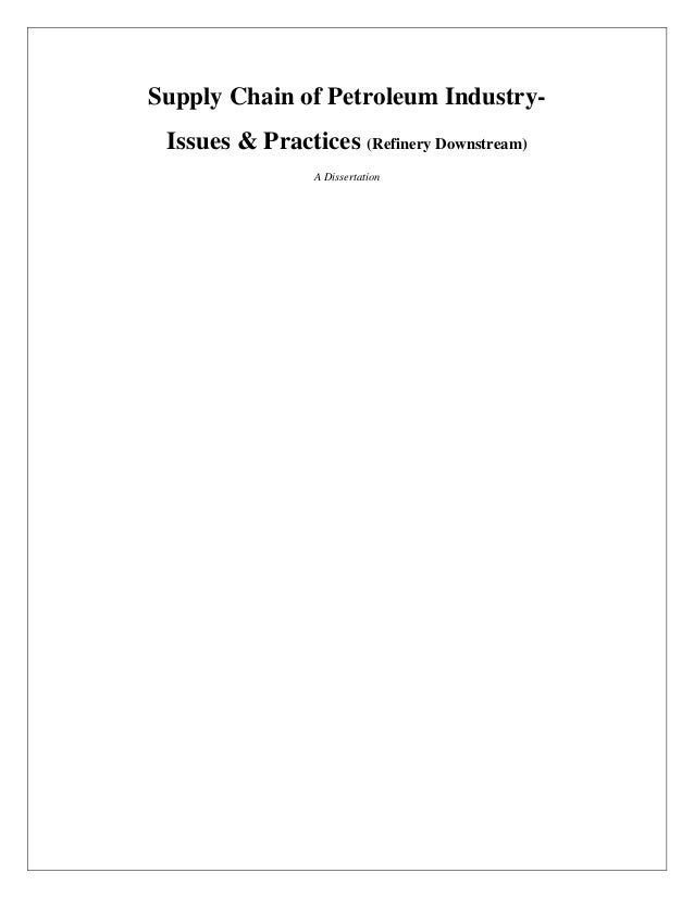 Supply Chain of Petroleum Industry- Issues & Practices (Refinery Downstream) A Dissertation