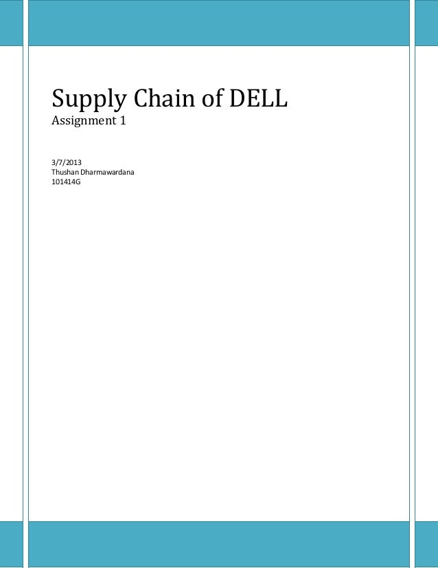 Supply Chain of DELLAssignment 13/7/2013Thushan Dharmawardana101414G
