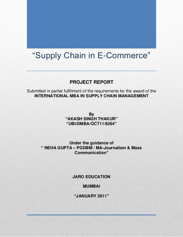 """""""Supply Chain in E-Commerce""""PROJECT REPORTSubmitted in partial fulfillment of the requirements for the award of theINTERNA..."""