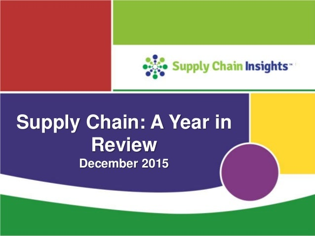 Supply Chain insights Year in Review - 2015 - Slide deck from webinar