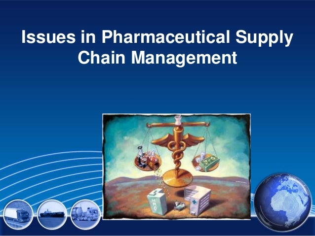 Issues in Pharmaceutical Supply Chain Management