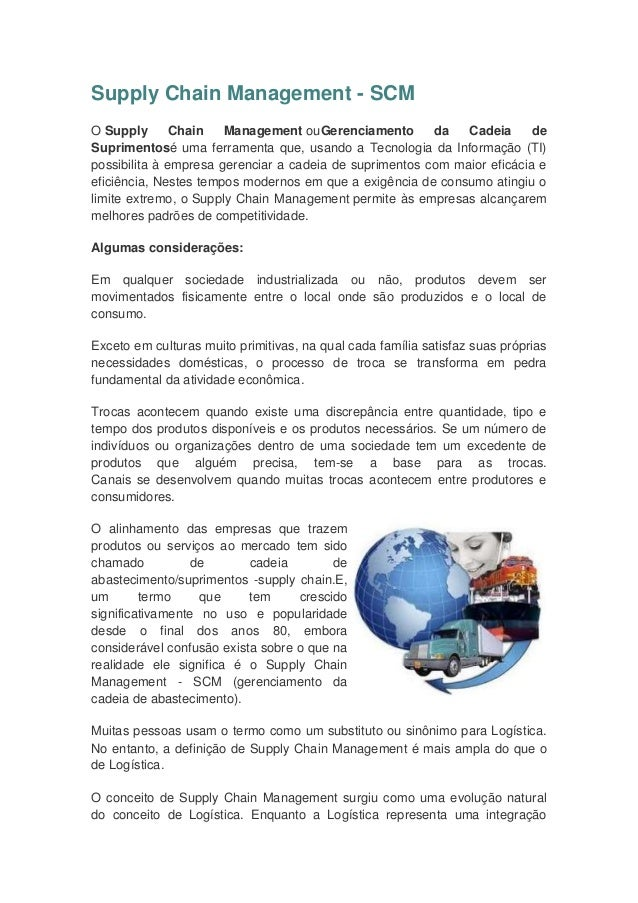 Supply Chain Management - SCM O Supply Chain Management ouGerenciamento da Cadeia de Suprimentosé uma ferramenta que, usan...