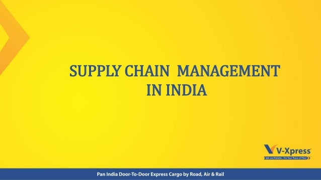 SUPPLY CHAIN MANAGEMENT IN INDIA