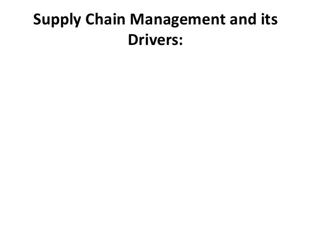 Supply Chain Management and its Drivers: