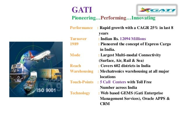 supply chain of gati Gati-kwe limited is india's leading overseas courier services pioneering express distribution services, since 1989 and supply chain solutions company, committed to make their customers business always ahead in reach.