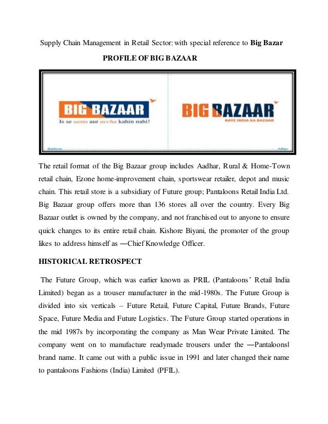 supply chain management in big bazaar Chapter – ii profiles of big bazaar and total  chain, ezone home  big bazaar has not entered into special collaborations and alliances with various partners.