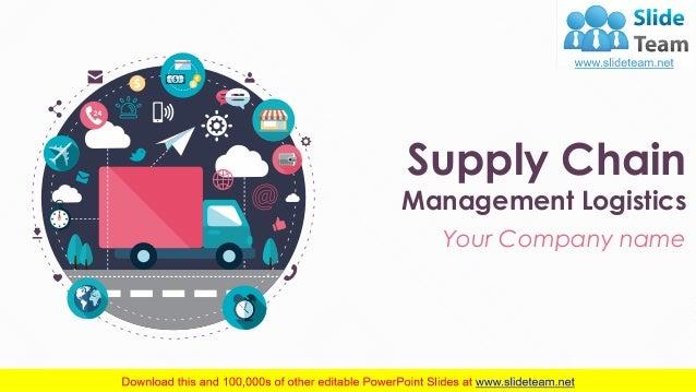 Supply Chain Management Logistics PowerPoint Presentation Slides