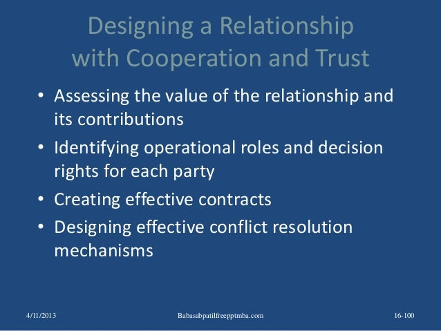 Designing a Relationship with Cooperation and Trust • Assessing the value of the relationship and its contributions • Iden...