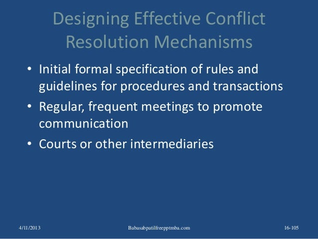 Designing Effective Conflict Resolution Mechanisms • Initial formal specification of rules and guidelines for procedures a...