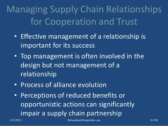 Managing Supply Chain Relationships for Cooperation and Trust • Effective management of a relationship is important for it...