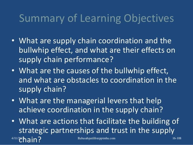 Summary of Learning Objectives • What are supply chain coordination and the bullwhip effect, and what are their effects on...