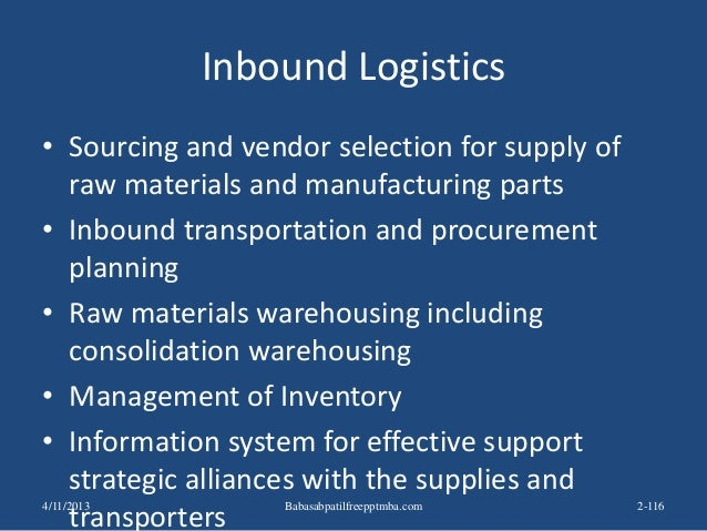 Inbound Logistics • Sourcing and vendor selection for supply of raw materials and manufacturing parts • Inbound transporta...