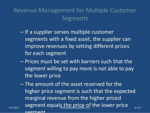 Revenue Management for Multiple Customer Segments – If a supplier serves multiple customer segments with a fixed asset, th...