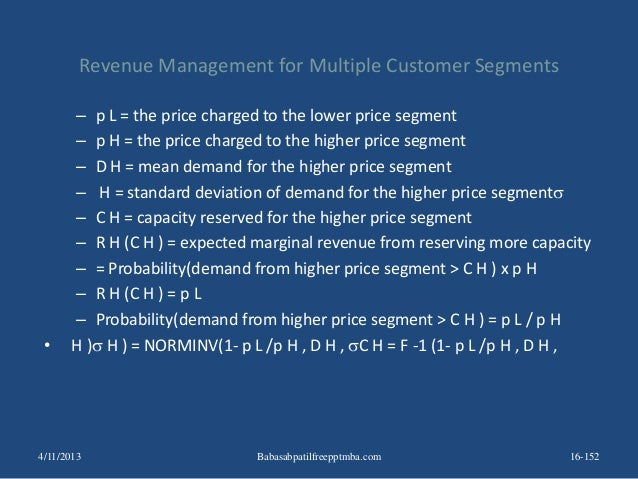 Revenue Management for Multiple Customer Segments – p L = the price charged to the lower price segment – p H = the price c...