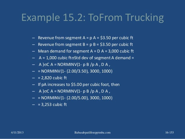 Example 15.2: ToFrom Trucking – Revenue from segment A = p A = $3.50 per cubic ft – Revenue from segment B = p B = $3.50 p...