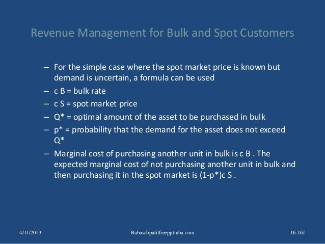Revenue Management for Bulk and Spot Customers – For the simple case where the spot market price is known but demand is un...