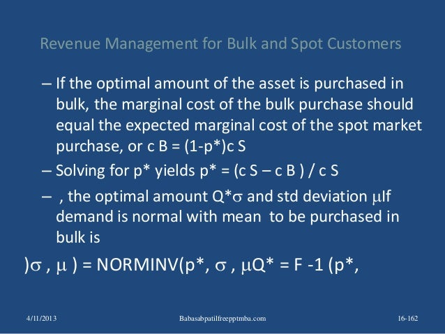 Revenue Management for Bulk and Spot Customers – If the optimal amount of the asset is purchased in bulk, the marginal cos...