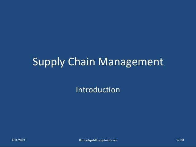 Supply Chain Management Introduction 4/11/2013 2-194Babasabpatilfreepptmba.com