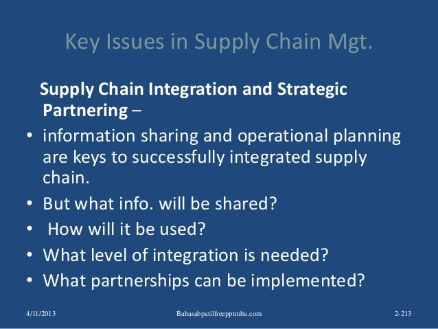 Key Issues in Supply Chain Mgt. Supply Chain Integration and Strategic Partnering – • information sharing and operational ...