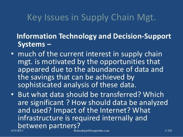 Key Issues in Supply Chain Mgt. Information Technology and Decision-Support Systems – • much of the current interest in su...