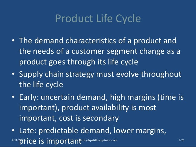Product Life Cycle • The demand characteristics of a product and the needs of a customer segment change as a product goes ...