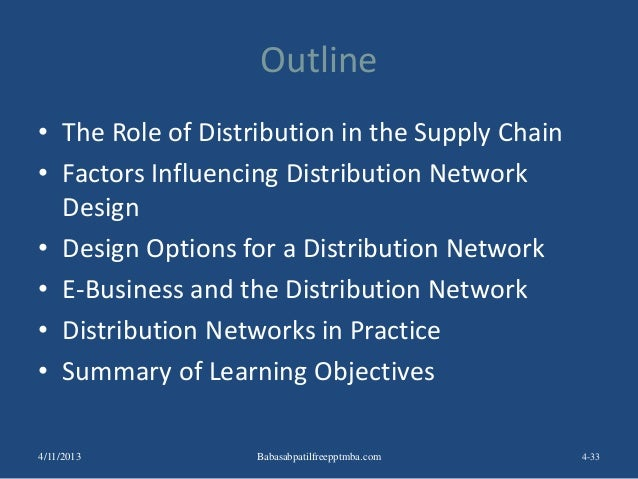 Outline • The Role of Distribution in the Supply Chain • Factors Influencing Distribution Network Design • Design Options ...