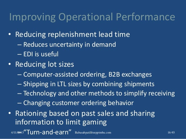 Improving Operational Performance • Reducing replenishment lead time – Reduces uncertainty in demand – EDI is useful • Red...