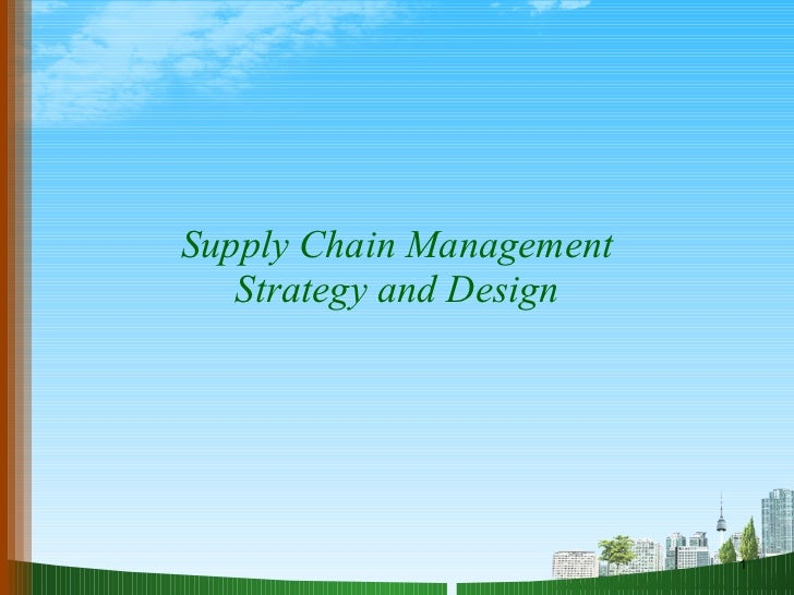Supply Chain Management Strategy and Design
