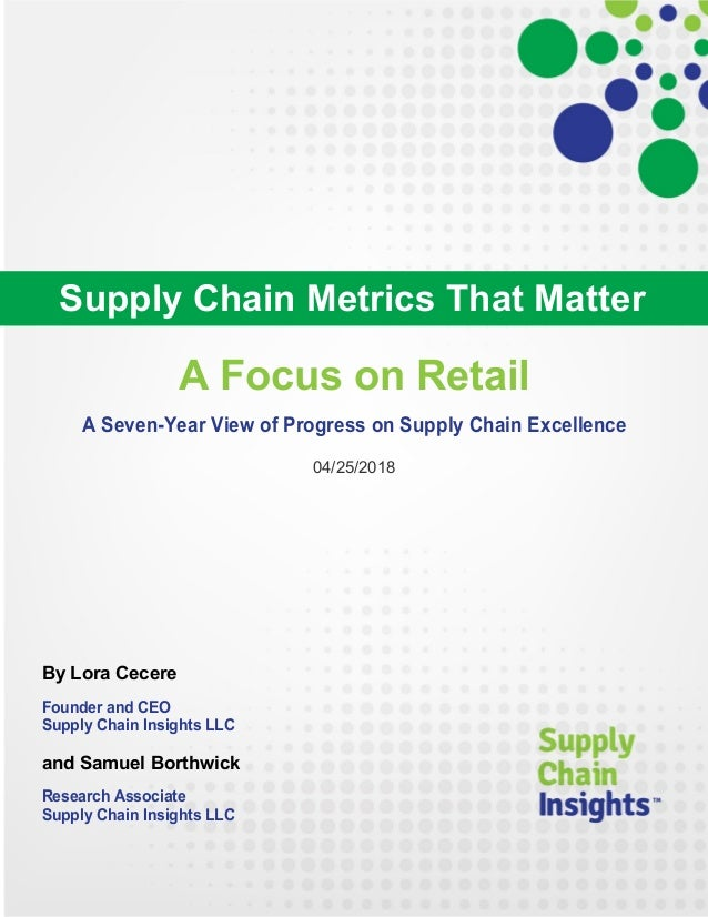 Supply Chain Metrics That Mater - A Focus on Retail - 25 APR 2018
