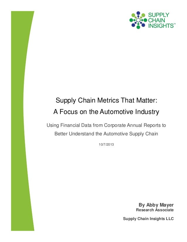 Supply Chain Metrics That Matter-A Focus on the Automotive Industry-8 OCT 2013