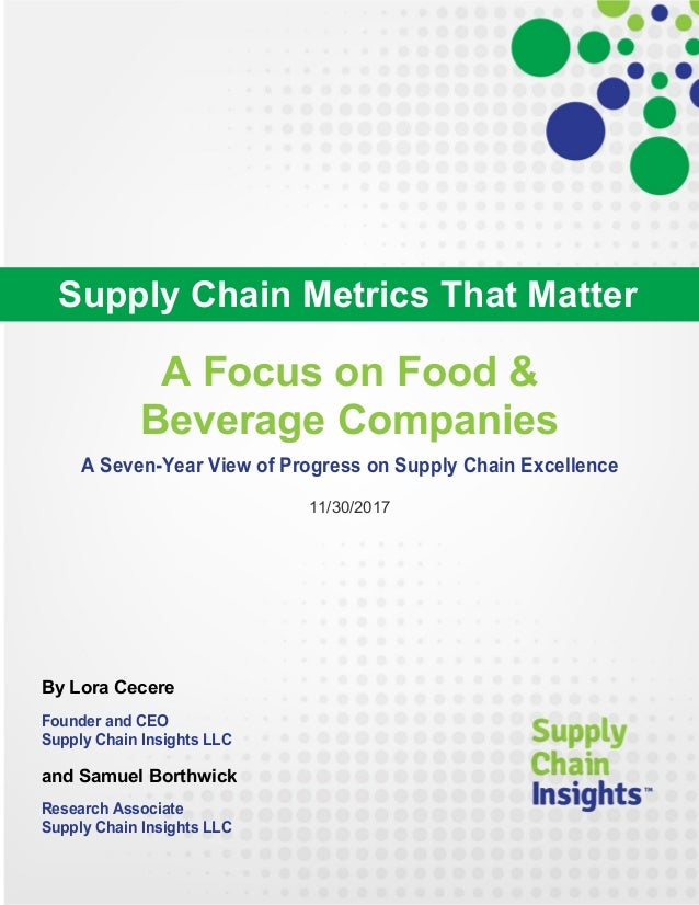Supply Chain Metrics That Matter: A Focus on Food & Beverage Companies 2017