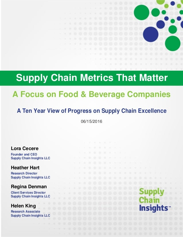 Supply Chain Metrics That Matter: A Focus on Food and Beverage Companies - 15 JUNE 2016