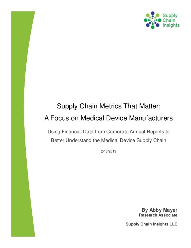 Supply Chain Metrics That Matter: A Focus on Medical Device Manufacturers-18 FEB 2013