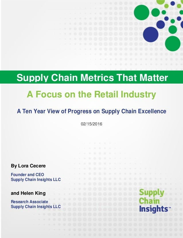 Supply Chain Metrics That Matter: A Focus on the Retail Industry - 16 FEB 2017