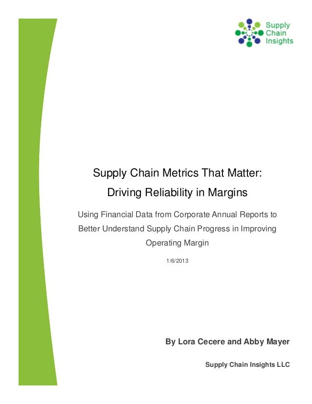 Supply Chain Metrics That Matter: Driving Reliability in Margins - 6 JAN 2013
