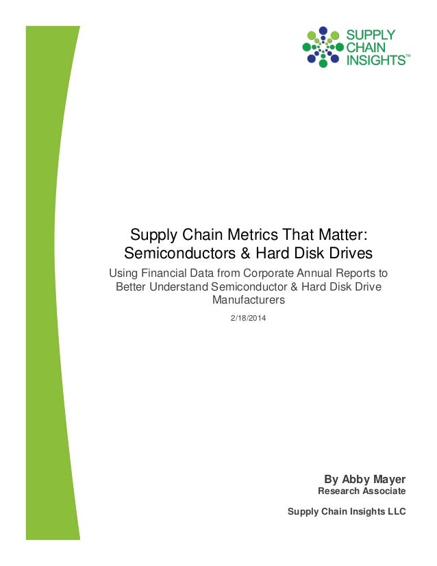 Supply Chain Metrics That Matter: Semiconductors and Hard Disk Drives - 18 FEB 2014