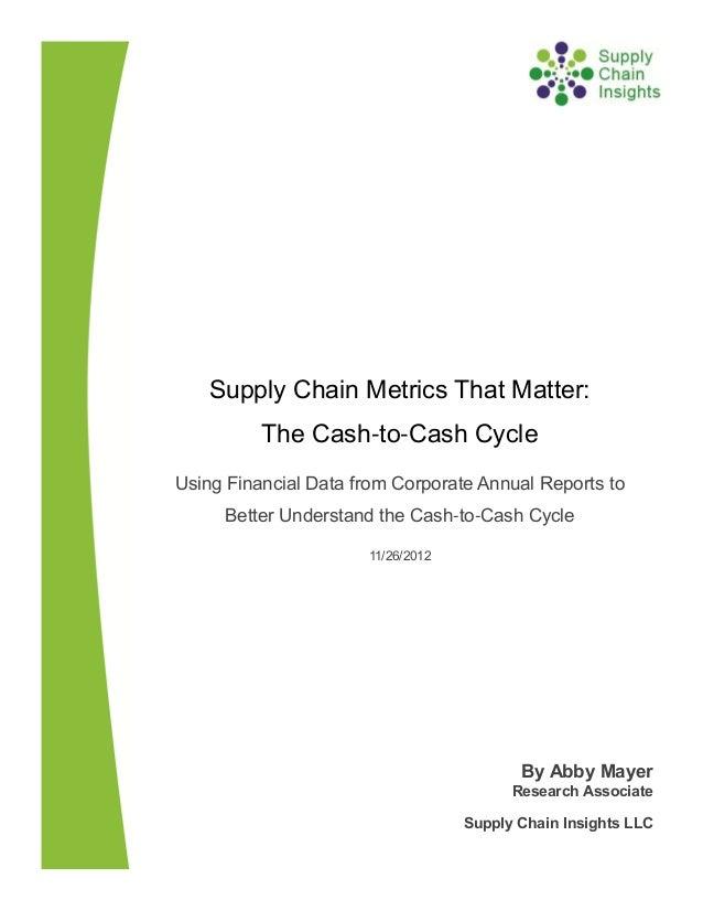 Supply Chain Metrics That Matter: The Cash-to-Cash Cycle  30 NOV 2012