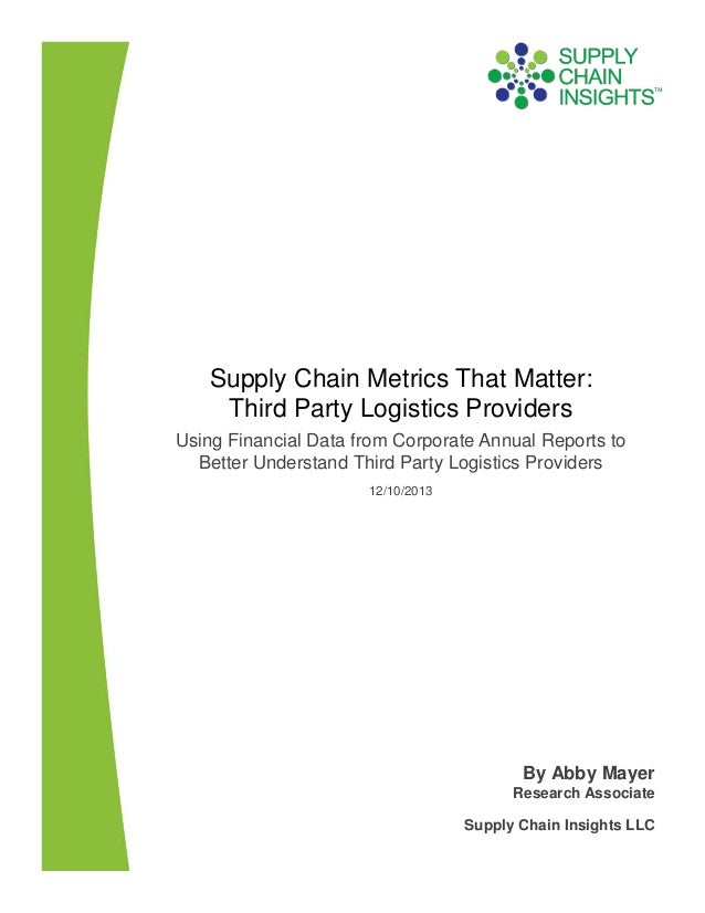 Supply Chain Metrics That Matter: Third Party Logistics Providers-10 DEC 2013