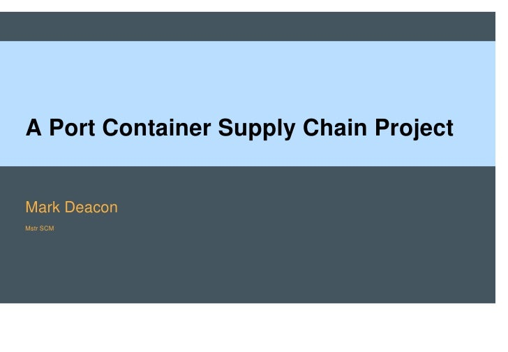 A Port Container Supply Chain ProjectMark DeaconMstr SCM