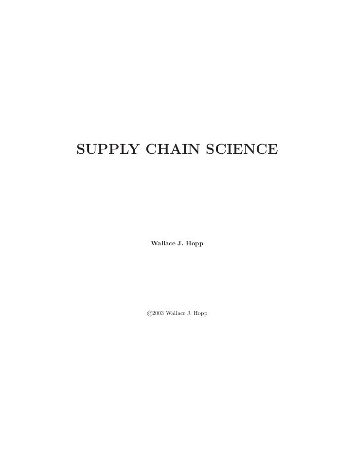 SUPPLY CHAIN SCIENCE       Wallace J. Hopp       c 2003 Wallace J. Hopp